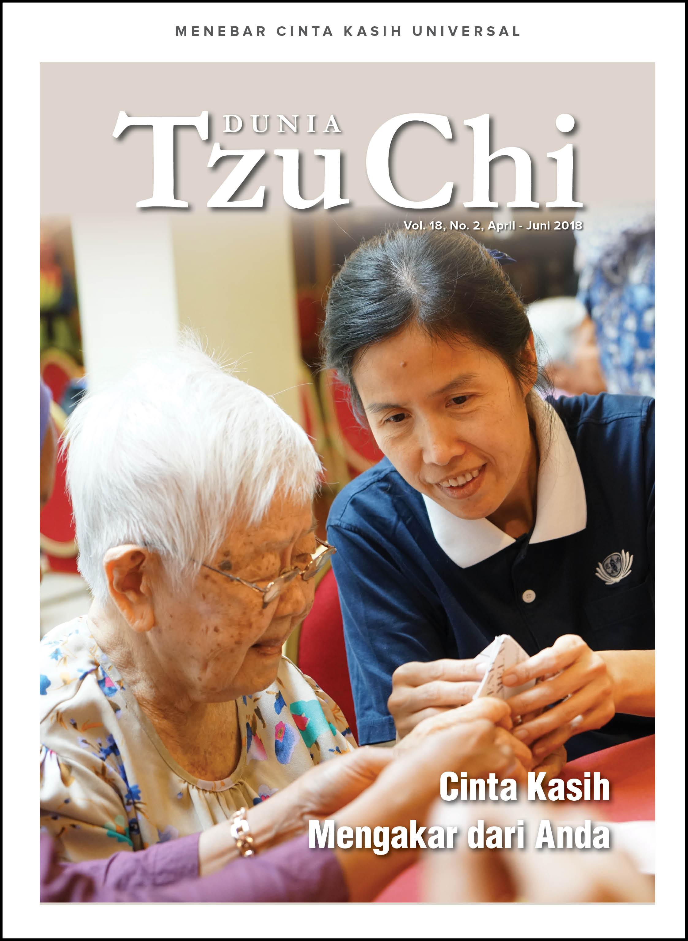 Majalah Dunia Tzu Chi April - Juni 2018