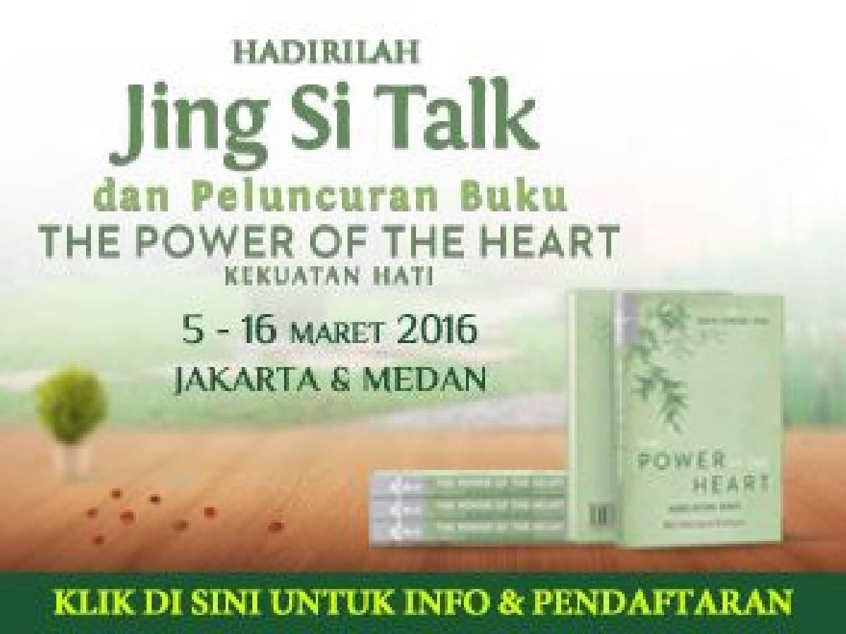Jing Si Talk : Kekuatan Hati